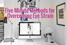 Five Minute Methods for Overcoming Eye Strain
