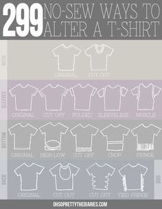 DIY 299 No Sew Tee Shirts Infographic and Tutorial from Oh So Pretty. Mix and match to get hundreds of combinations. Also check out the post at the link. For pages more of easy DIY tee shirt restyles go here: truebluemeandyou.tumblr.com/tagged/tee-shirt                                                                                                                                                      More
