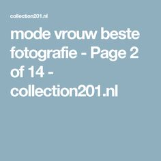 mode vrouw beste fotografie - Page 2 of 14 - collection201.nl