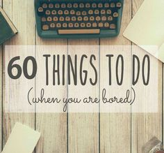 Absolutely bored? Being an only child all my life, I've explored every possible way of passing time in my apartment. So after a lot of thinking, I've compiled the following list of things you can do when you are at…