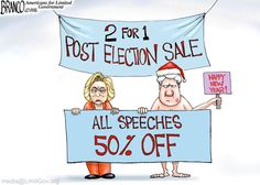 2016 just may be the end of the Clinton Dynasty, so Maybe it's time for a clearance sale or a discount on hill & Bill speeches to make ends meet. Cartoon by A.F. Branco ©2016.