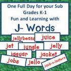 A full day of academic activities for your K-1 Sub Teacher:  Fun and learning with J- words!