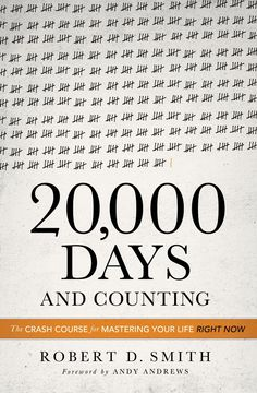 20,000 Days and counting--- Mastering your life RIGHT NOW!