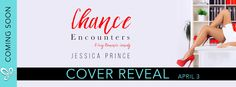 Cover Reveal CHANCE ENCOUNTERS by Jessica Prince   Chance Encounters by Jessica Prince Publication Date: May 8th 2017 Genre: Romantic Comedy  Cover Designer: Cassy Roop  There are three kinds of nerdy women in the world.  - The Sexy Nerd  - The Confident Nerd; and  - The So-Socially-Awkward-its-Painful-to-Watch Nerd.  You can probably guess which one I am. After witnessing me making a fool of myself Chance Hoffman decided to take pity on me. Hes smart sexy charming and totally out of my…