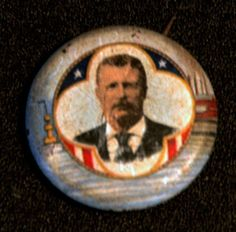 Antique President Teddy Roosevelt,#26,..  Presidential Election Color Campaign Pin Button