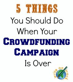 5 Things You Should Do When Your Crowdfunding Campaign Is Successful - Write On Track