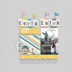 Early Entry Disney Castle - Love the Disneyland Sign flags and alpha!!  digital scrapbooking layout using Project Mouse: Beginnings Kit and Journal Cards by Sahlin Studio and Britt-ish Designs