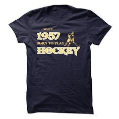 Since 1957 - Born to Play Hockey, Order HERE ==> https://www.sunfrog.com/Sports/Since-1957--Born-to-Play-Hockey.html?id=41088 #hockeylovers #hockeymom #hockeyplayer