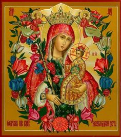 Our Lady's Icon 'Perennial flower' Religious Images, Religious Icons, Religious Art, Blessed Mother Mary, Blessed Virgin Mary, Images Of Mary, Christian Artwork, Religion Catolica, Queen Of Heaven