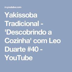 Yakissoba Tradicional - 'Descobrindo a Cozinha' com Leo Duarte #40 - YouTube