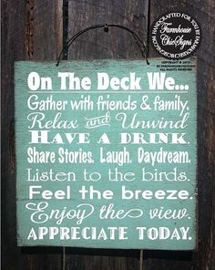 On the Deck We... hand painted on 12 x 12 wood to look rustic. Comes with a wire hanger on top for easy hanging in your favorite spot.