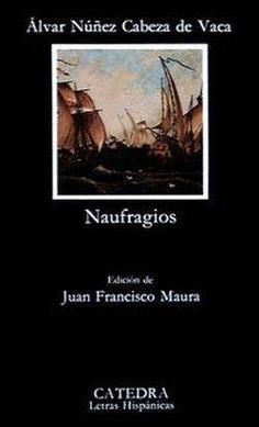 'Naufragios y comentarios', de Álvar Núñez Cabeza de Vaca: crónica y publicidad, realidad y ficción (I)