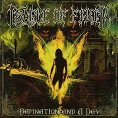 Cradle of Filth - Damnation and a Day (Released: 3/10/2003) [Genre: Black Metal]