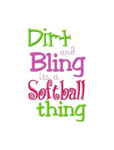 Dirt & Bling, it's a softball thing!⚾  #softball #quotes