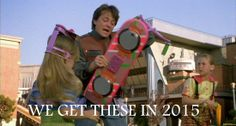 In 2015 we'll have hoverboards!