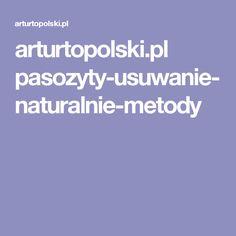 arturtopolski.pl pasozyty-usuwanie-naturalnie-metody