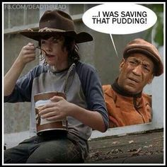 Walking dead - i was saving that pudding