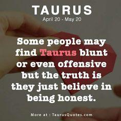 So Taurus so honest! Sun In Taurus, Taurus And Gemini, Taurus Quotes, Astrology Taurus, Zodiac Signs Taurus, Taurus Man, My Zodiac Sign, Zodiac Facts, Zodiac Quotes