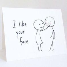 I Like Your Face card   Spotted on @lindsay eller