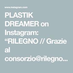 """PLASTIK DREAMER on Instagram: """"RILEGNO // Grazie al consorzio@rilegno, abbiamo girato due diverse tipologie di video: uno istituzionale con la collaborazione dei nostri…"""" Video, Instagram, Socialism, Graz"""