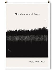 """ALL TRUTHS WAIT IN ALL THINGS."" - WALT WHITMAN An image bifurcated into light and dark. Above, a blade of grass lifts as it's caught in the breeze. Below, a sn"