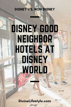 Disney Good Neighbor Hotels at Disney World: Disney VS. Non Disney