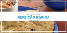 5 ideias para refeição rápida - Cardápio Semanal :http://blogchegadebagunca.com.br/dicas-e-ideias-para-refeicao-rapida/