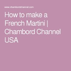 How to make a French Martini | Chambord Channel USA