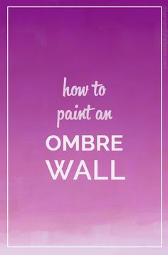 How To Paint An Ombre Wall - Tutorial - Cool DIY Projects for Bedroom Decor for Teens and Adults - Easy Home Improvement DIY and Decorating Ideas for Teen Girl Rooms, Play Room or Accent Wall