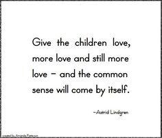 """Quotable - Astrid Lindgren....oder auch: """"Kümmer dich um dein inneres Kind und…"""