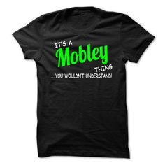 Mobley thing understand ST420 - #funny shirt #cute hoodie. SATISFACTION GUARANTEED => https://www.sunfrog.com/LifeStyle/Mobley-thing-understand-ST420.html?68278