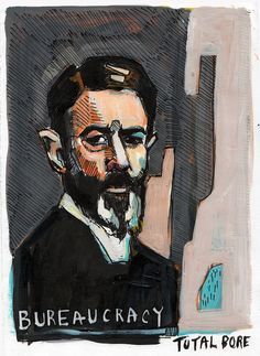 Max Weber (1864 – 1920)  Bureaucracy.  Artist: Total Bore (http://totalbore.com/post/69056485359/commissioned-portrait-of-german-sociologist-max)  [follow this link to find a short clip exploring Weber's notion of the iron cage: http://www.thesociologicalcinema.com/1/post/2013/05/gustav-and-the-iron-cage-of-modern-life.html]