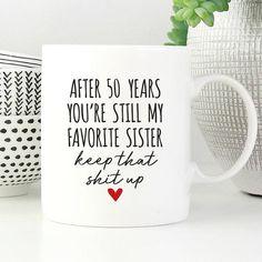 50th Birthday Gift for Sister, 50th Birthday Mug, 50 Birthday Gift for Her, Funny Sister Mug, Sister Birthday Gift, Funny Sister Gifts