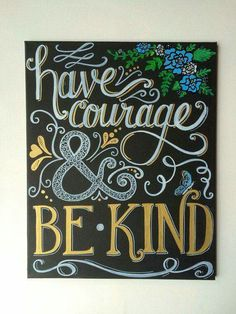 mom calligraphy Have Courage amp; Be Kind Hand Lettered/Calligraphy Chalkboard Art - Hand Painted Canvas - Inspirational, Quote, home decor, shower, nurs Chalkboard Wall Art, Chalk Wall, Chalkboard Lettering, Chalkboard Designs, Chalk Board, Chalkboard Ideas, School Chalkboard Art, Chalkboard Border, Summer Chalkboard Art