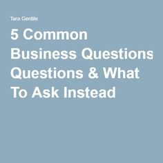 5 Common Business Questions & What To Ask Instead Growing Your Business, Ecommerce, E Commerce