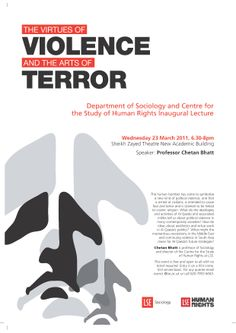 Professor Chetan Bhatt: 'The Virtues of Violence and the Arts of Terror', 23 March 2011.