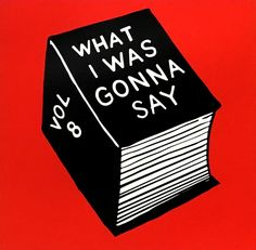 """What I Was Gonna Say Vol 8"" 50-count edition screenprint by Stephen Powers. $200"
