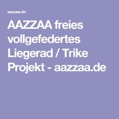 AAZZAA freies vollgefedertes Liegerad / Trike Projekt - aazzaa.de