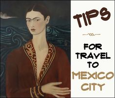 Tips for travel to Mexico City
