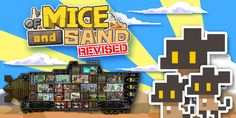 In Of Mice And Sand, the mice drive a Desert Ship as their mobile fortress to travel around the planet. By ordering the mice crew living in the Desert Ship, you can build facilities on the ship and make food for breeding the mice with various items. https://www.nintendoreporters.com/en/releases/nintendoswitch/of-mice-and-sand-revised/