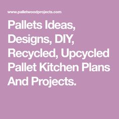 Pallets Ideas, Designs, DIY, Recycled, Upcycled Pallet Kitchen Plans And Projects.