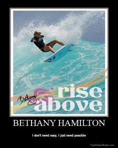 This is a famous quote from the movie Soul Surfer about the life of pro surfer Bethany Hamilton, who lost her arm surfing, in a shark attack. To say it's inspirational is an understatement. Famous Surfers, Pro Surfers, Hamilton Poster, Rise Quotes, Bethany Hamilton, Surfing Quotes, Soul Surfer, Chase Your Dreams, Surfs