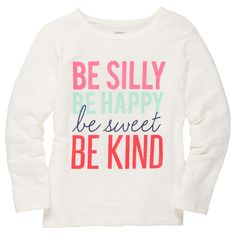 """Long-Sleeve Be Silly Tee - Carter's - Easy over-the-head dressing Dressy tee looks great for the holidays,  Zoom in to see shiny sugar glitter accents and """"Be Silly Be Happy Be Sweet Be Kind"""" slogan,  100% cotton jersey,  Machine washable.  the Make a Statement collection. Also available in Baby Girl 