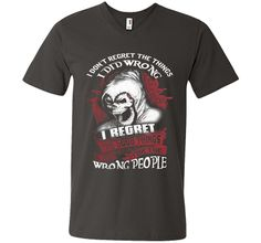 I regret the good things i did for the wrong people T-Shirt