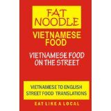 Vietnamese Food: Vietnamese Street Food Vietnamese to English Translations (Kindle Edition)By Fat Noodle