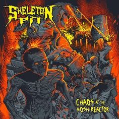 Skeleton Pit - Chaos At The Mosh-Reactor (2015)