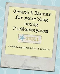 How To Make Headers For Your Blogger Blog - Using PicMonkey