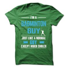 I'm A Badminton Guy T-Shirt