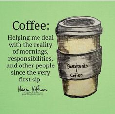 Coffee...'nuf said.