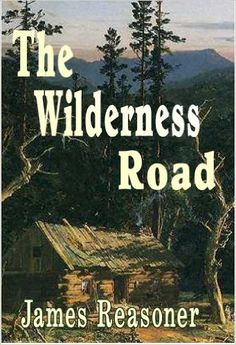 The Wilderness Road - Kindle edition by James Reasoner. Literature & Fiction Kindle eBooks @ Amazon.com.
